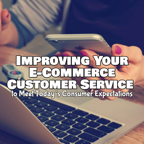 Improving Your E-Commerce Customer Service